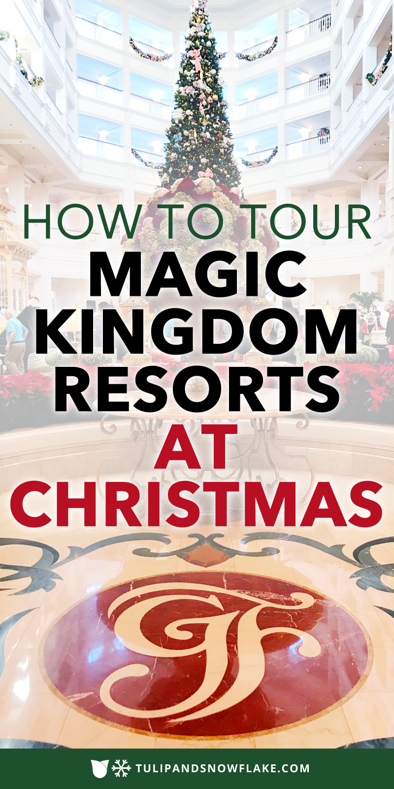 How to Tour Magic Kingdom Resorts at Christmas