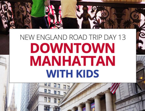 New England Road Trip day 13 – Downtown Manhattan with Kids