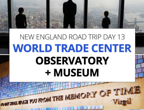 New England Road Trip day 13 – World Trade Center Observatory + Museum With Kids