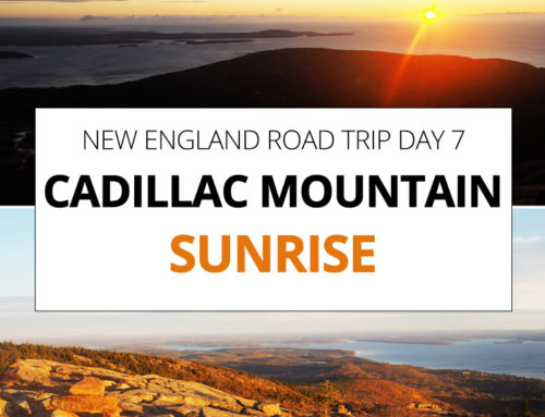New England Road Trip day 7 – Cadillac Mountain Sunrise