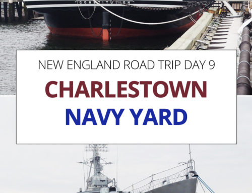 New England Road Trip day 9 – USS Constitution and the Charlestown Navy Yard