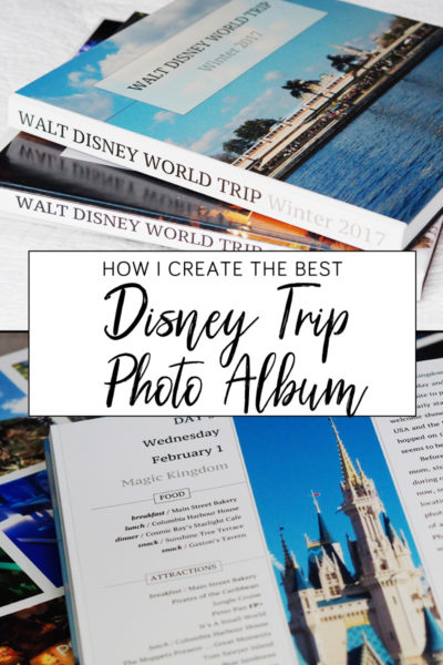 How I Create the Best Disney Trip Photo Album