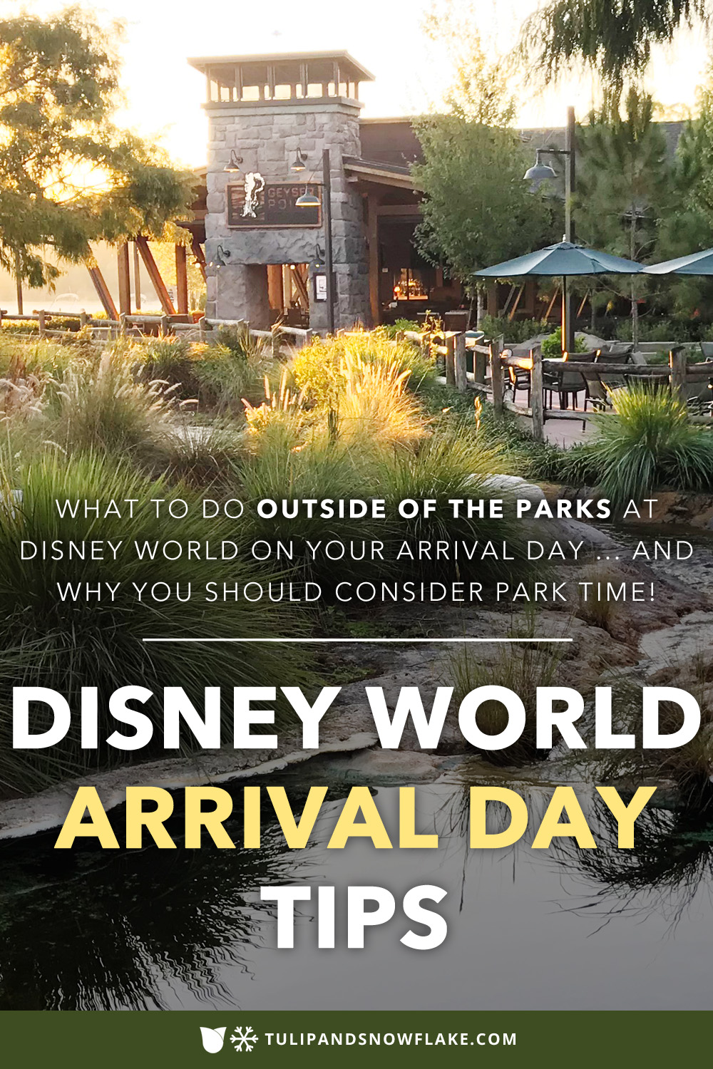Disney World arrival day tips and recommendations