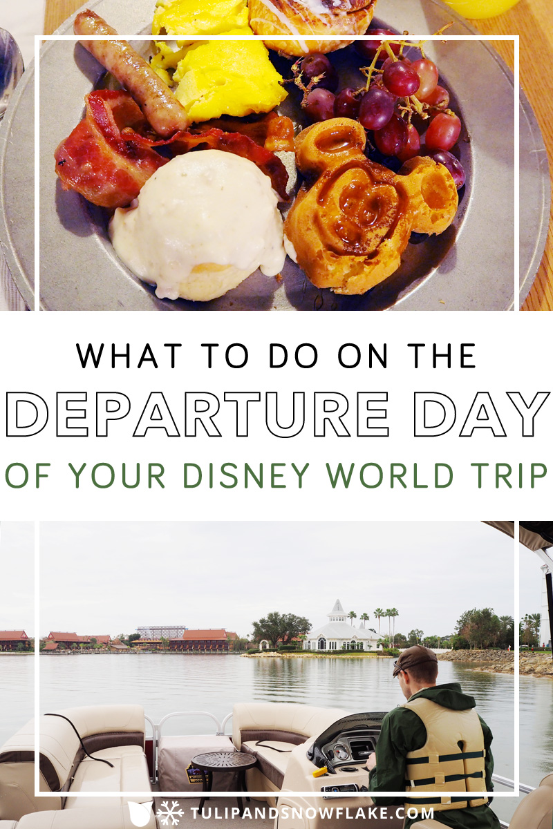 What to do on the departure day of your Disney World trip