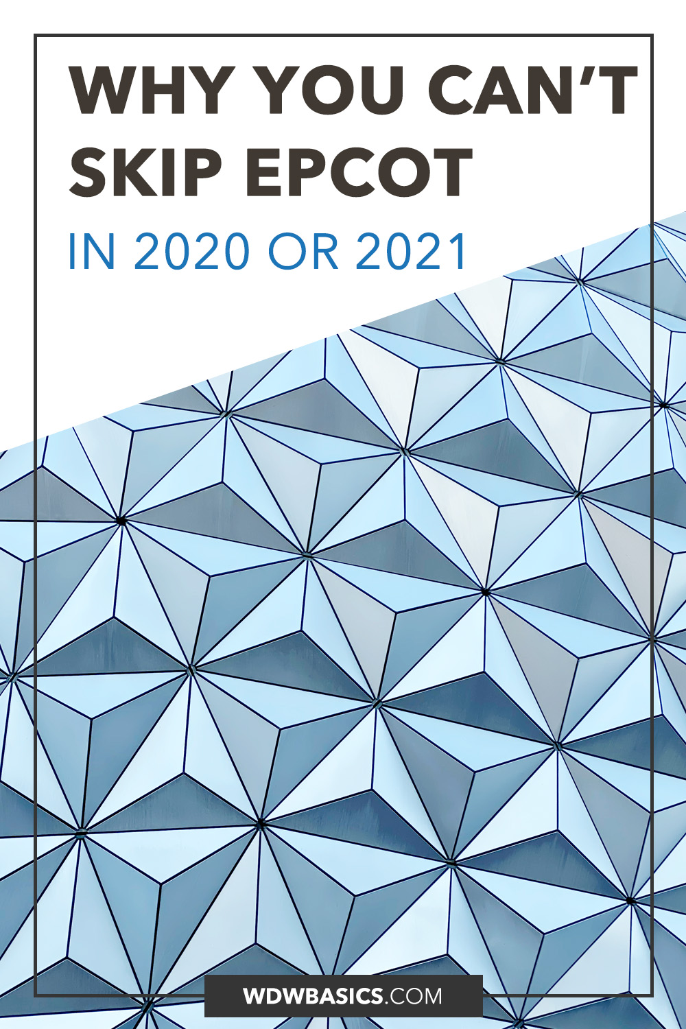 Why you can't skip Epcot in 2020 and 2021